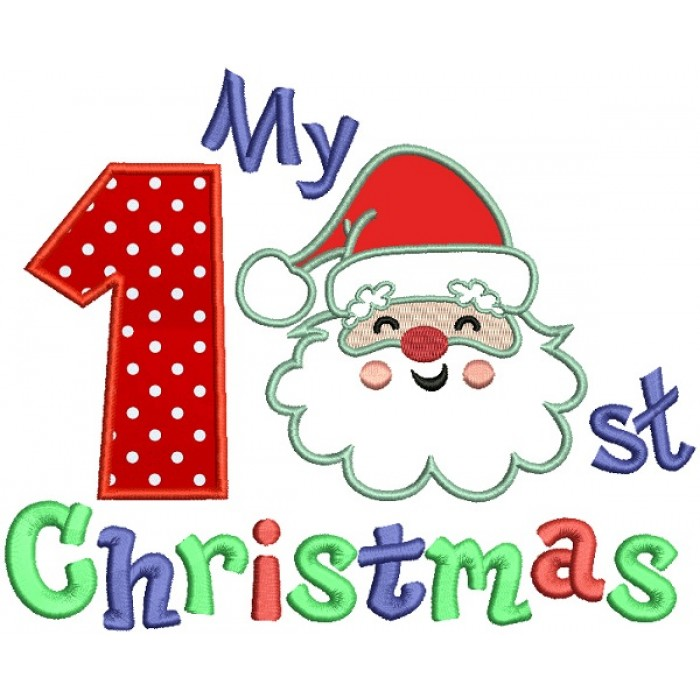 My First Christmas Santa Claus Birthday Applique Machine Embroidery Design  Digitized Pattern.