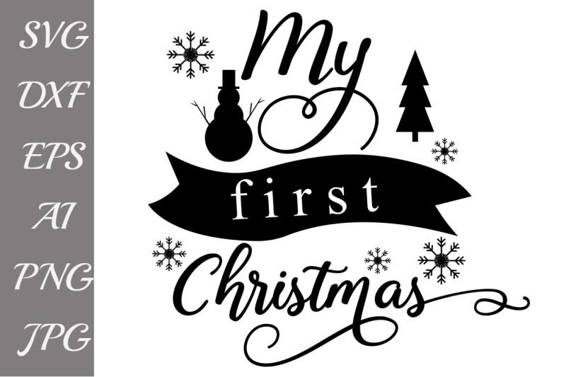 Free My first Christmas Svg, BABY CHRISTMAS SVG, Christmas.