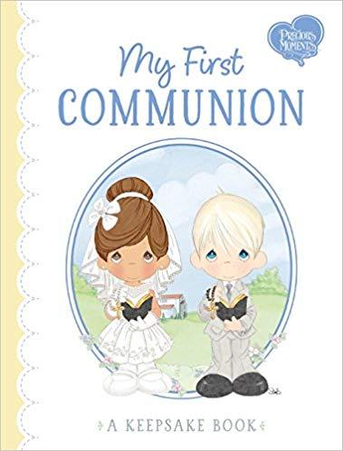 My First Communion: A Keepsake Book: Precious Moments, Jamie.