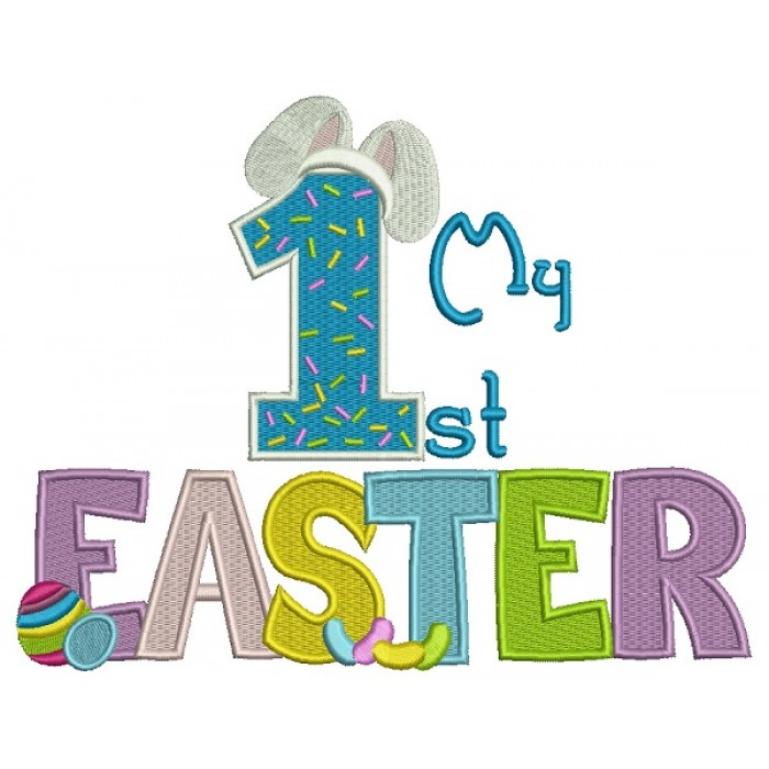 My First Easter Number One With Bunny Ears Birthday Filled Machine  Embroidery Design Digitized Pattern.