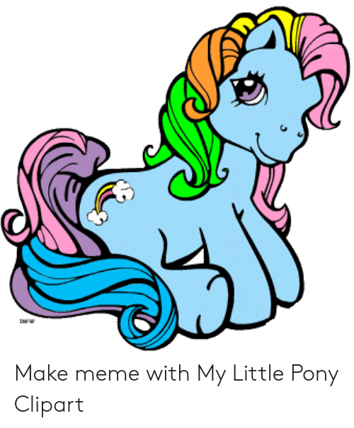 Make Meme With My Little Pony Clipart.