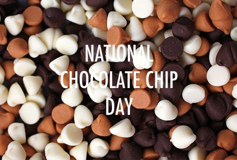 It was National Chocolate Chip Day yesterday. Can we extend.