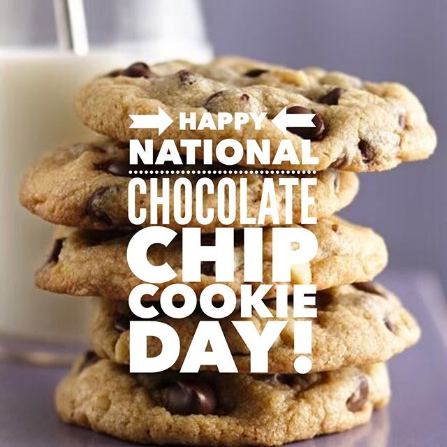 Happy National Chocolate Chip Cookie Day!.