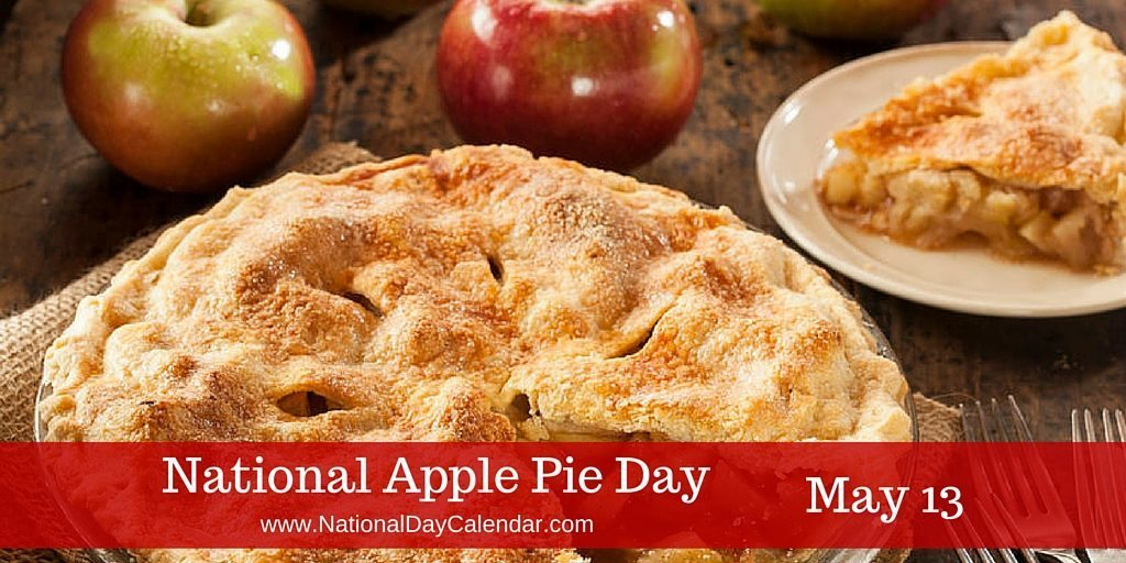 NATIONAL APPLE PIE DAY.