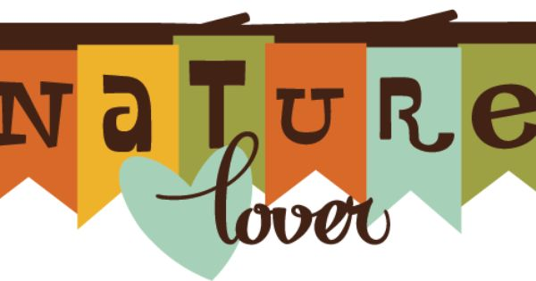 Nature Lover SVG scrapbook title nature svg file for scrapbooking.