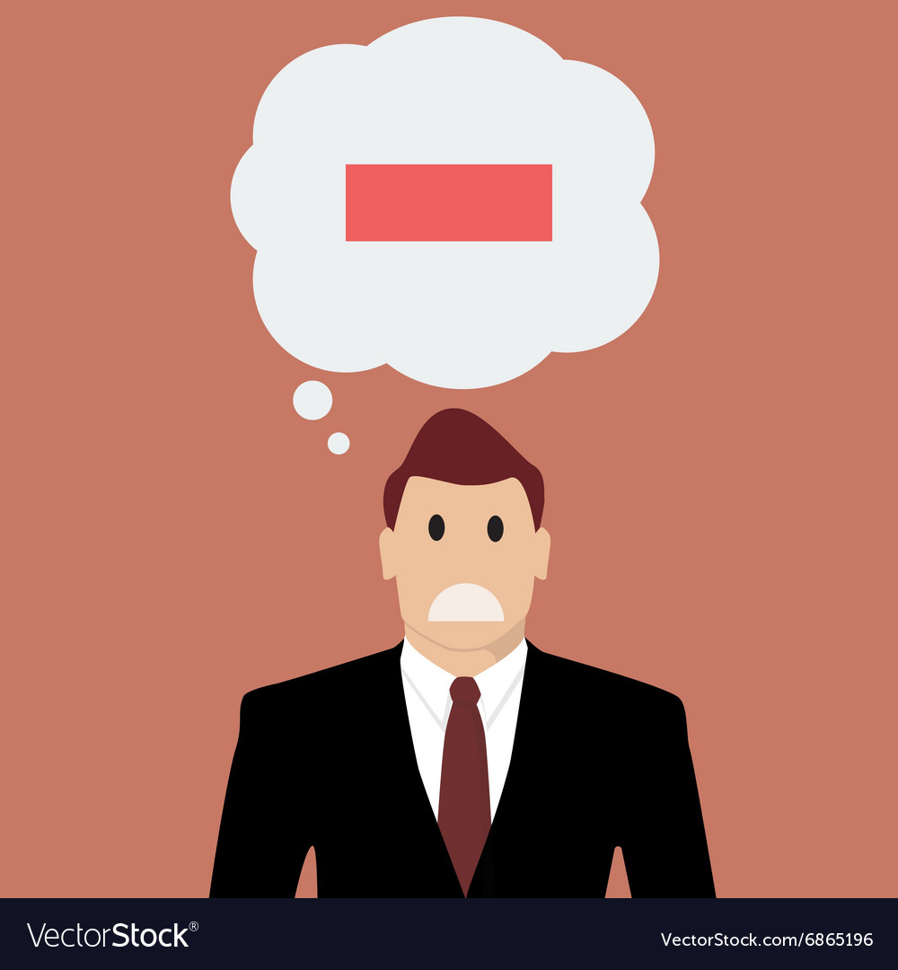 Businessman with negative thinking.