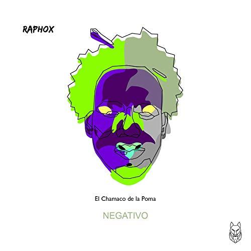 Negativo by Raphox feat. El Chamaco de la Poma on Amazon.