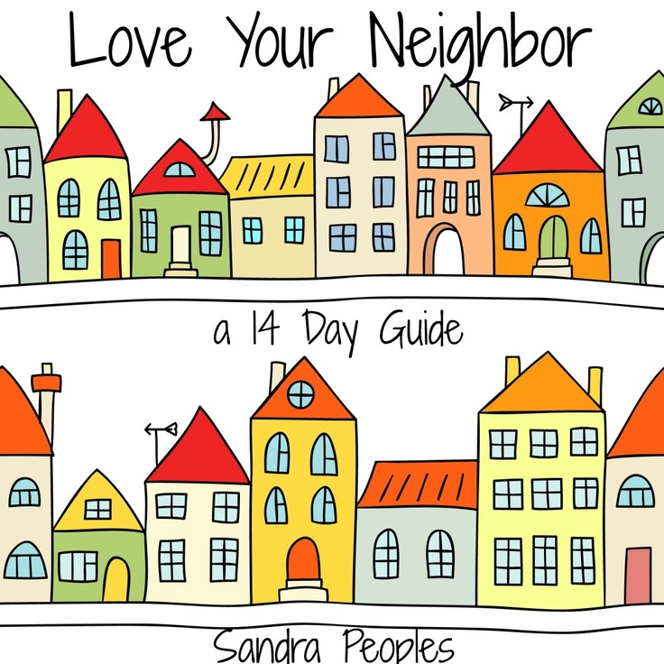 1000+ images about Love Your Neighbor on Pinterest.