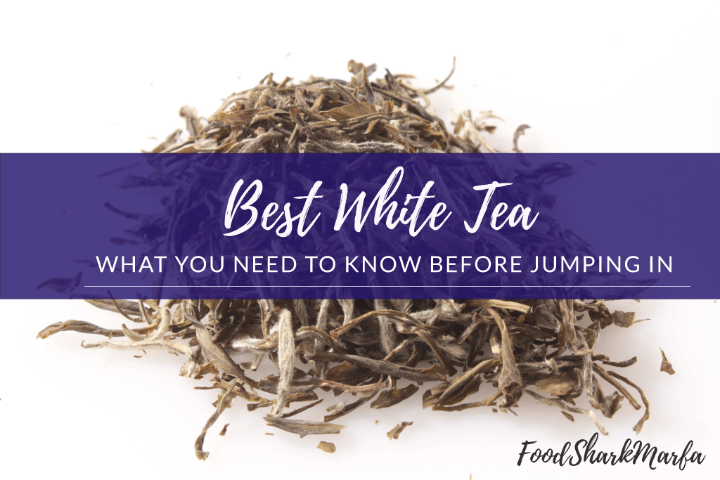 The 10 Best White Teas for A Luxury and Delicate Brew.