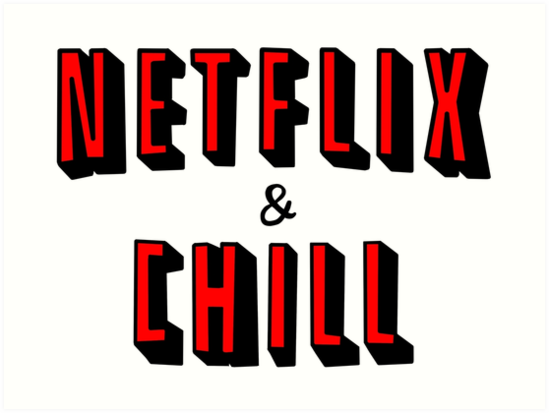 Netflix And Chill Png & Free Netflix And Chill.png.
