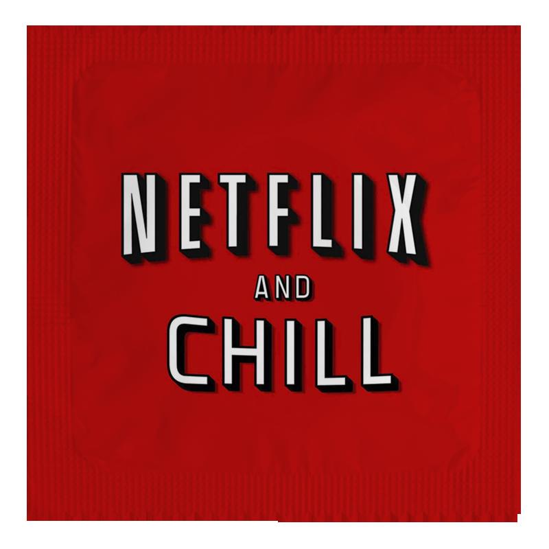 NETFLIX & CHILL.