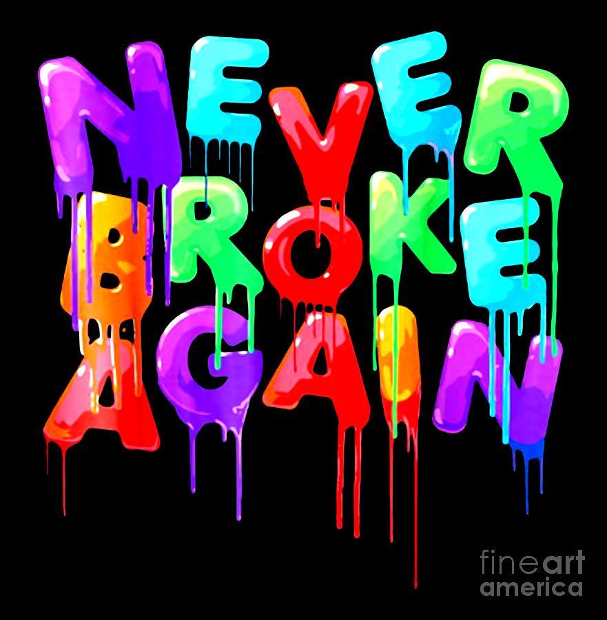 Never Broke Again.