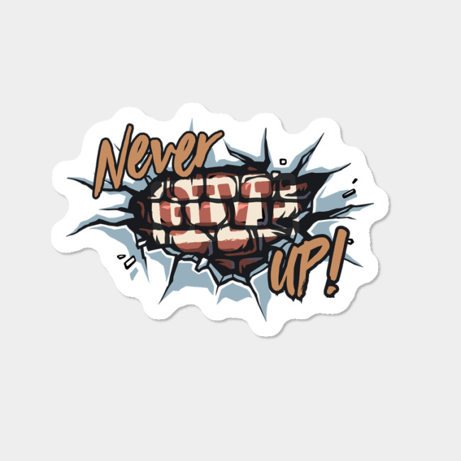 Never Give Up! Sticker By Auka Design By Humans.