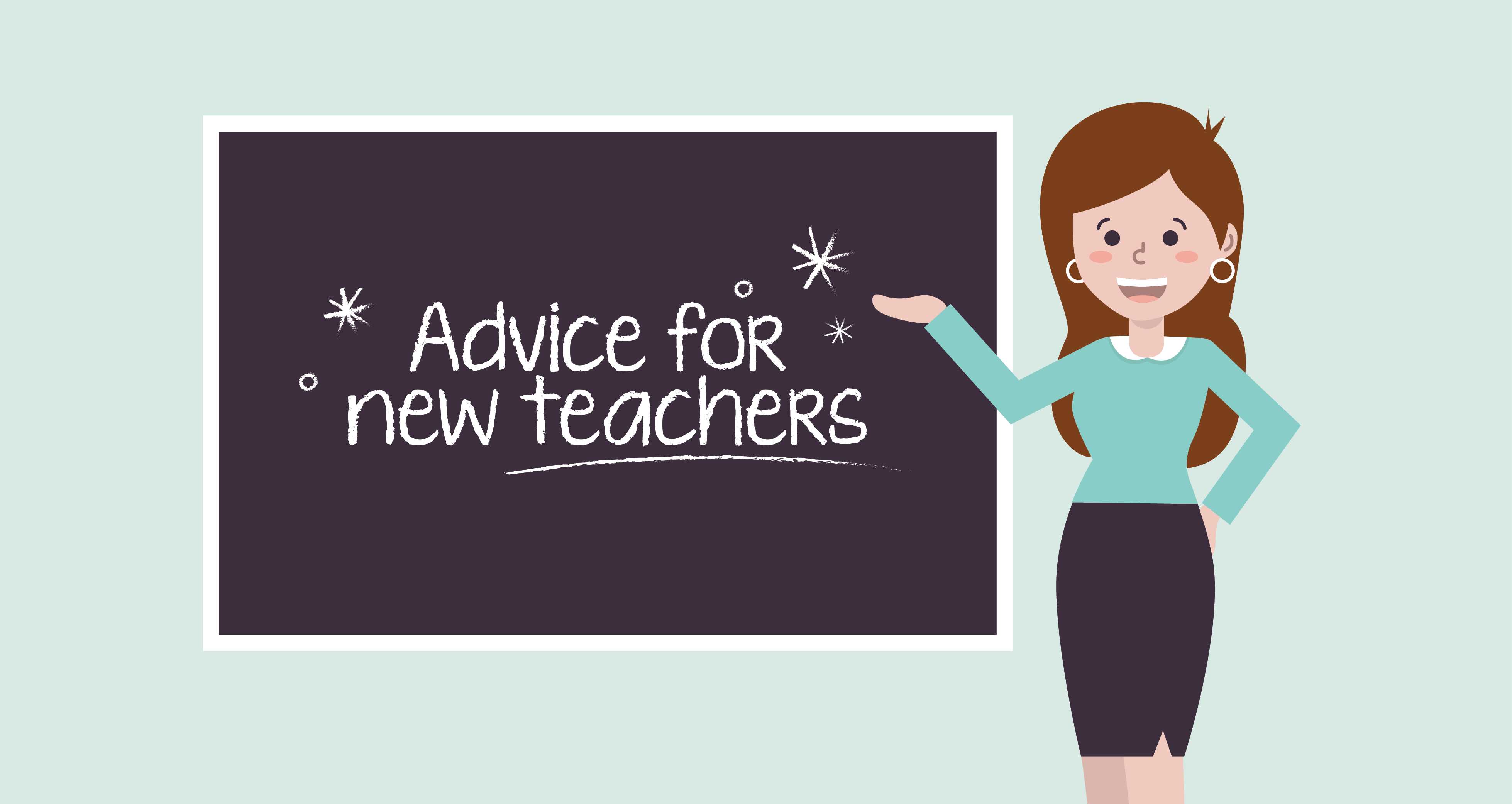 7 Fundamental Pieces of Advice for New Teachers.