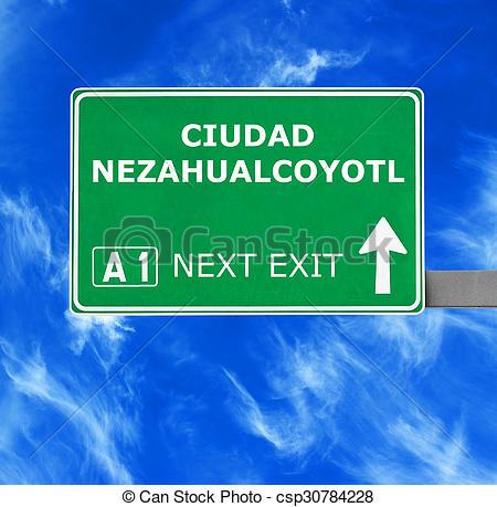 Clip Art of CIUDAD NEZAHUALCOYOTL road sign against clear blue sky.