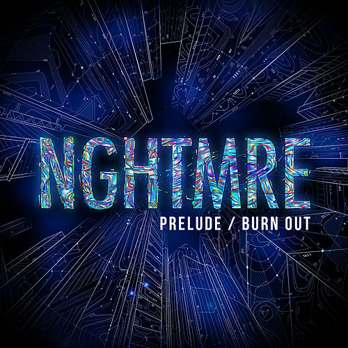 Prelude / Burnout by NGHTMRE : Napster.