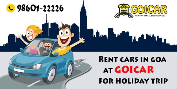 RENT CARS IN GOA AT GOICAR DURING THIS SUMMER HOLIDAY TRIP.