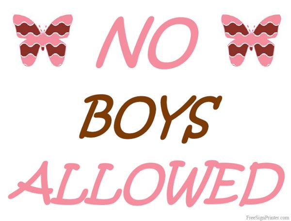 Printable No Boys Allowed Sign.