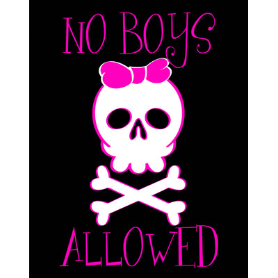 NO BOYS ALOUD.