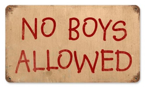 No Boys Allowed Humor Vintage Metal Sign.
