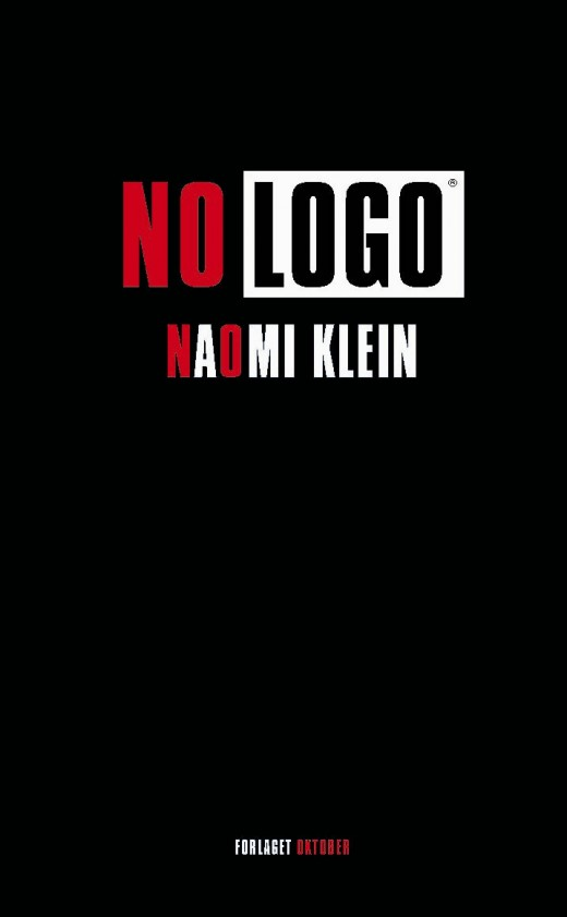 No Logo by Naomi Klein: A Summary, Review, and Reaction.