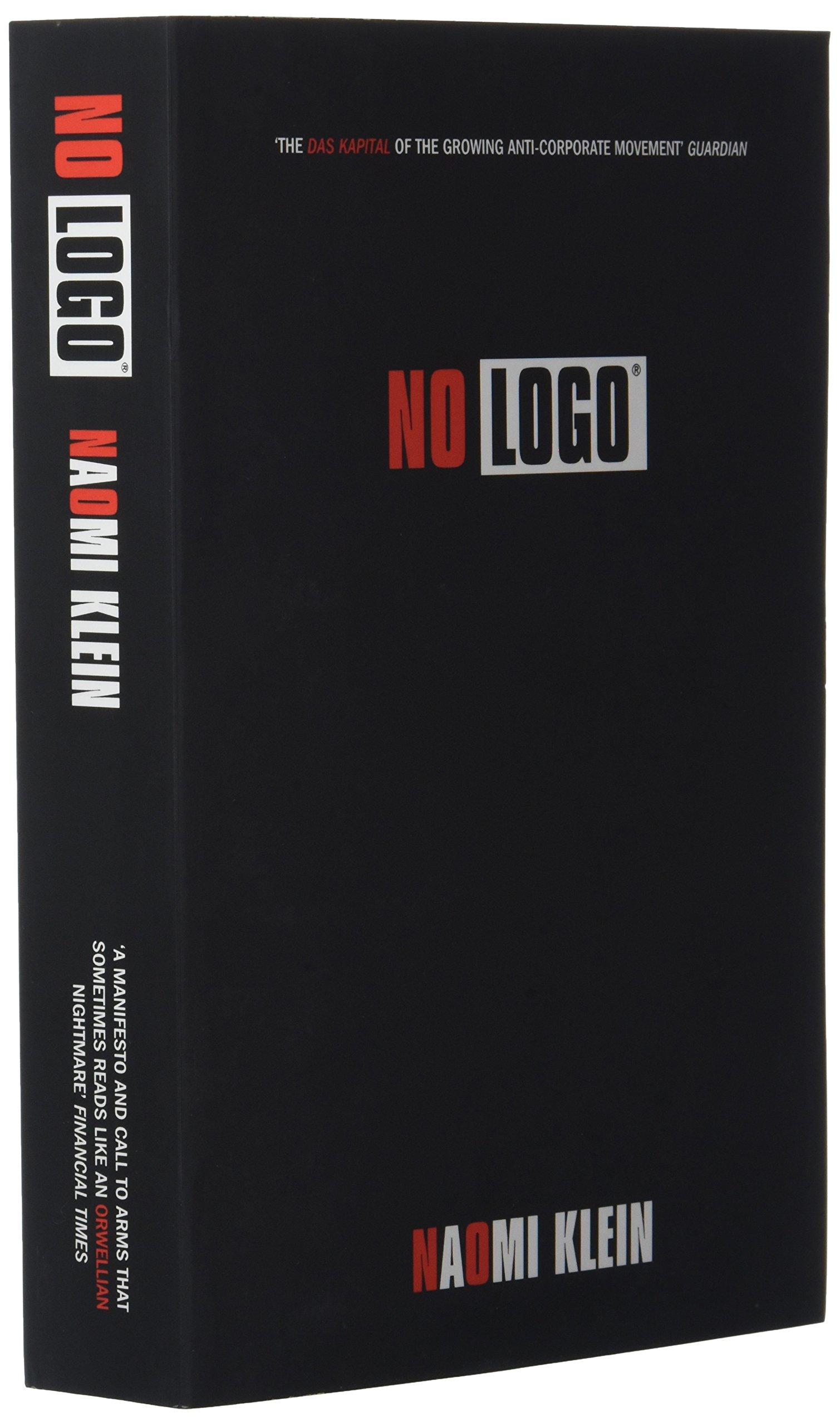 No Logo: Amazon.co.uk: Naomi Klein: 9780007340774: Books.