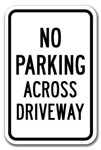 "No Parking Across Driveway Sign 12"" x 18"" Heavy Gauge."