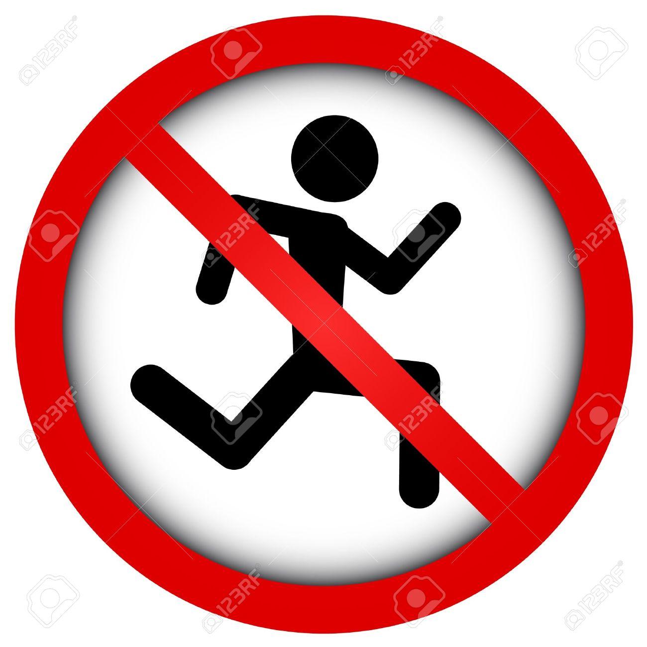 No running.