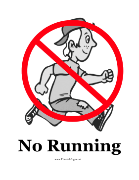 This printable sign shows a child running when he should be.
