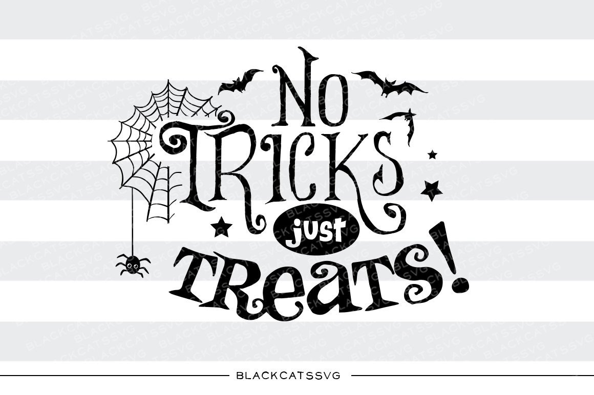 No tricks just treats.