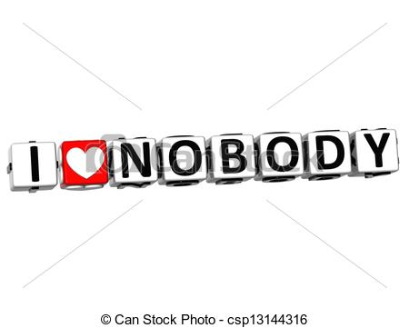 Clipart of 3D I Love Nobody Button Click Here Block Text over.
