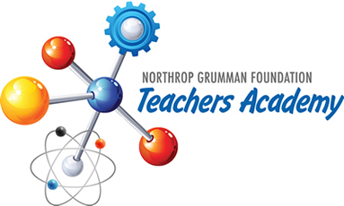 Northrop Grumman Foundation Teachers Academy.