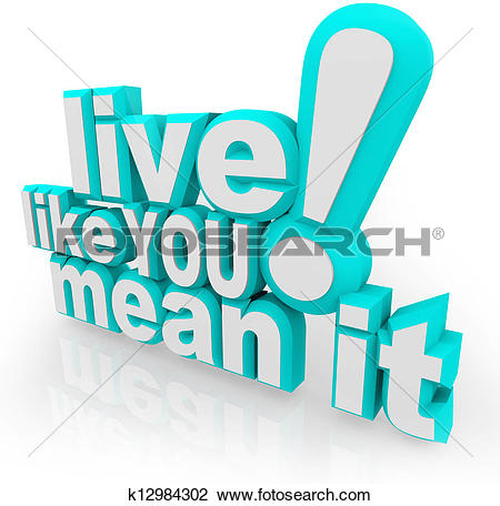 Clip Art of Live Like You Mean It 3D Words Saying k12984302.
