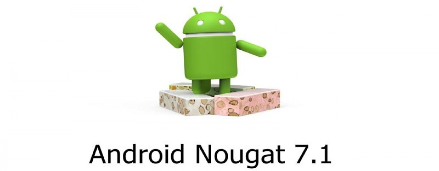 Launching of Android Nougat 7.1 is Around the Corner.
