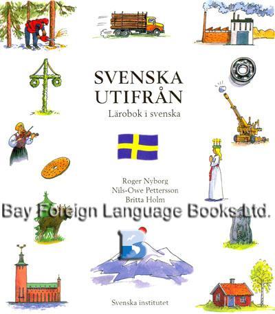 Svenska Utifran: larobok i svenska. Textbook: Nyborg, R. et al.