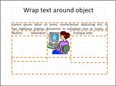 Wrap text around an object in PowerPoint 2010.