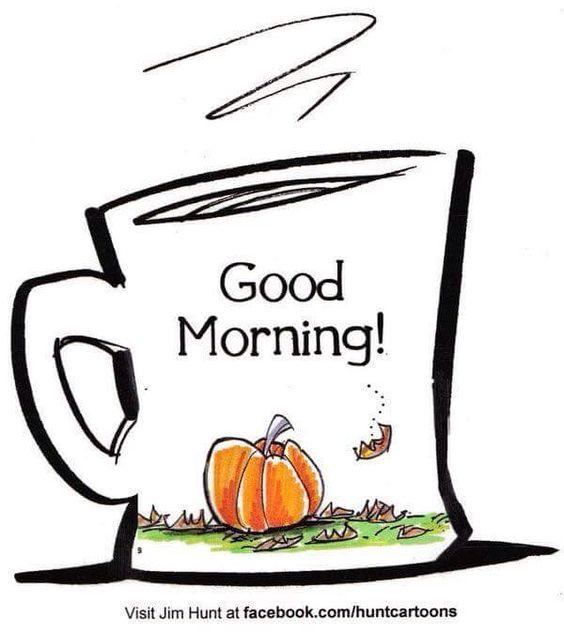 Good morning coffee pumpkin.