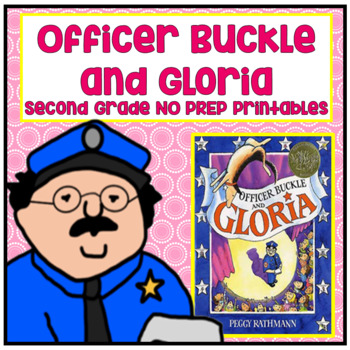 Officer Buckle and Gloria Second Grade NO PREP Supplemental Printables.