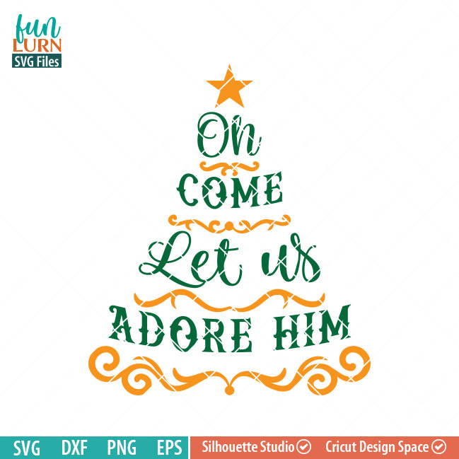 Oh come let us adore him SVG.