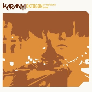 Karanyi: Oktogon (12th Anniversary Edition).