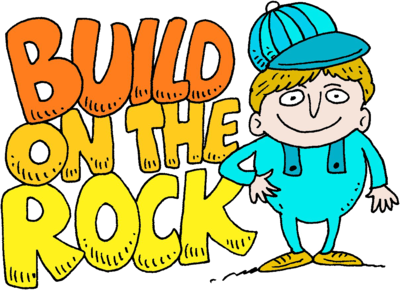 Image: Construction Worker next to the Words: Build on the Rock.