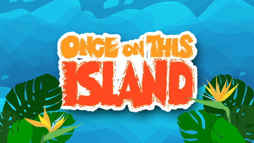 Once On This Island.
