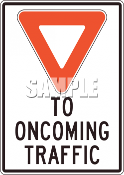 Yield to Oncoming Traffic Sign with a Red Triangle.
