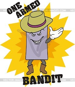 One armed bandit.