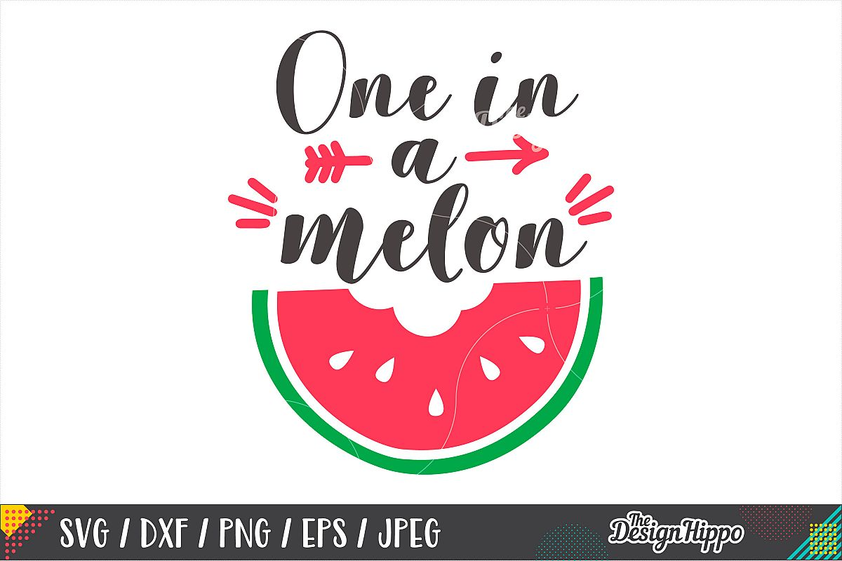 One In A Melon SVG, Baby, Summer, SVG PNG DXF Cutting Files.
