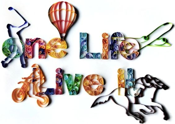 """PaperGraphic """"One Life, Live It"""" by all things paper, via Flickr."""