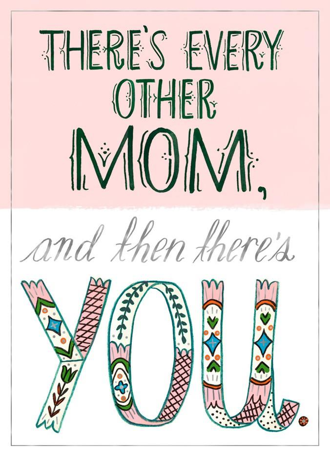 You're One of a Kind, Mom Card.