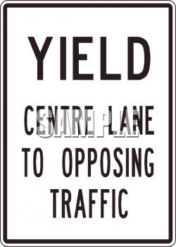 Yield Center Lane to Opposing Traffic Sign.