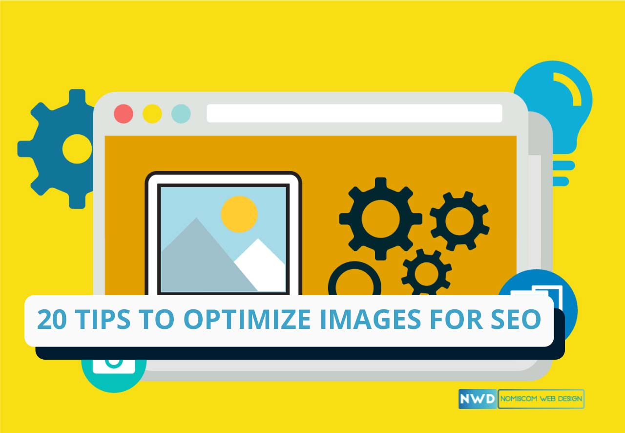 20 Tips to Optimize Images For SEO.
