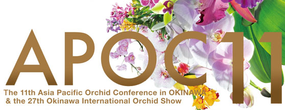 11th Asia Pacific Orchid Conference and the 27th Okinawa.